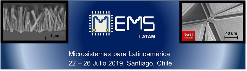 MEMS-Al Microsistemas para América Latinoamérica   22-26 Julio  2019-Santiago, Chile